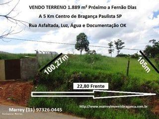 Foto do Terreno-Terreno à venda 1.889m² próximo a Fernão Dias, 5 km do Centro de Bragança Paulista SP