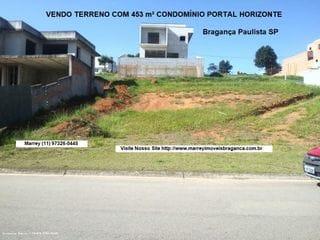 Foto do Terreno-Terreno à venda, Condomínio Portal Horizonte 453 m² Vista Panorâmica, Bragança Paulista.