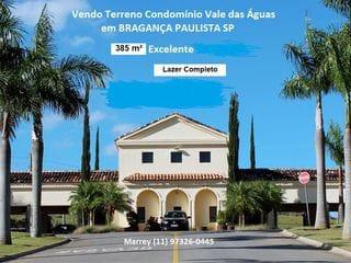 Foto do Terreno-Vendo Lote (Terreno) Condomínio Vale das Águas Bragança Paulista SP